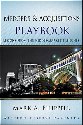 Mergers and Acquisitions Playbook By Filippell, Mark A.